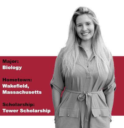 Major: Biology; Hometown: Wakefield, Massachusetts; Scholarship: Tower Scholarship