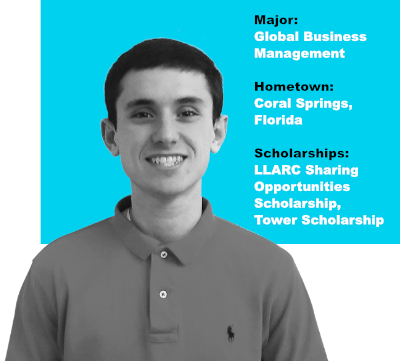 Major: Global Business Management; Hometown: Coral Springs, Florida; Scholarships: LLARC Sharing Opportunities Scholarship, Tower Scholarship