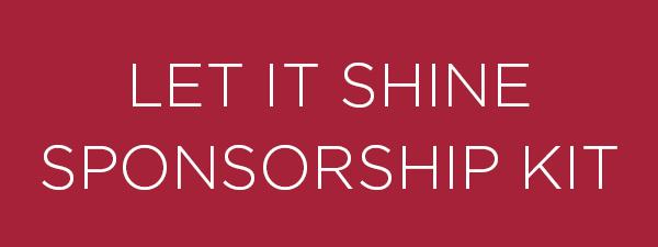 Let It Shine Sponsorship Kit