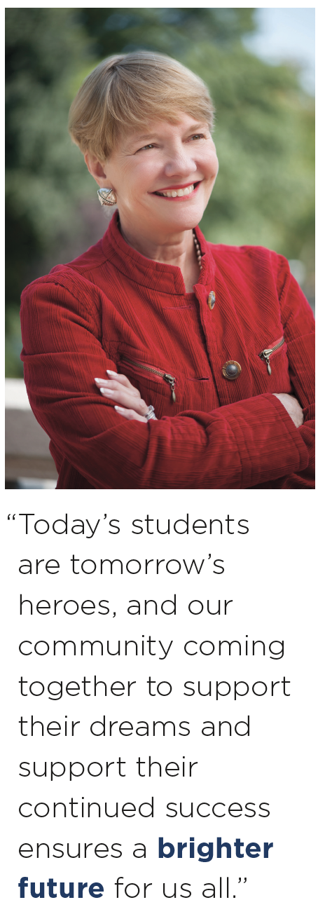 """"""" Today's students are tomorrow's heroes, and our community coming together to support their dreams and support their continued success ensures a brighter future for us all."""""""